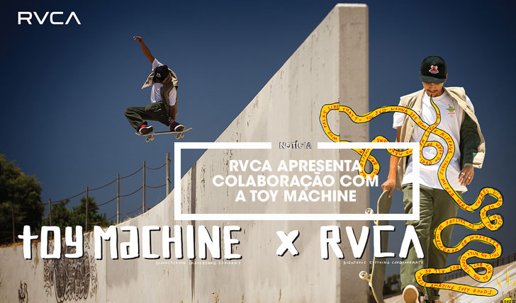 15706RVCA apresenta parceria com a Toy Machine