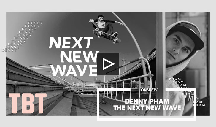 15960DENNY PHAM THE NEXT NEW WAVE PART|2016||3:31