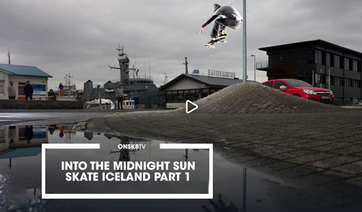 16106Into The Midnight Sun, Skate Iceland Part 1||3:53