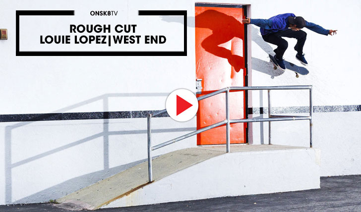 "16074Rough Cut: Louie Lopez ""West End""