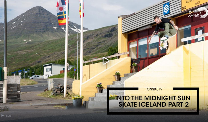 16117INTO THE MIDNIGHT SUN, SKATE ICELAND PART 2||5:16