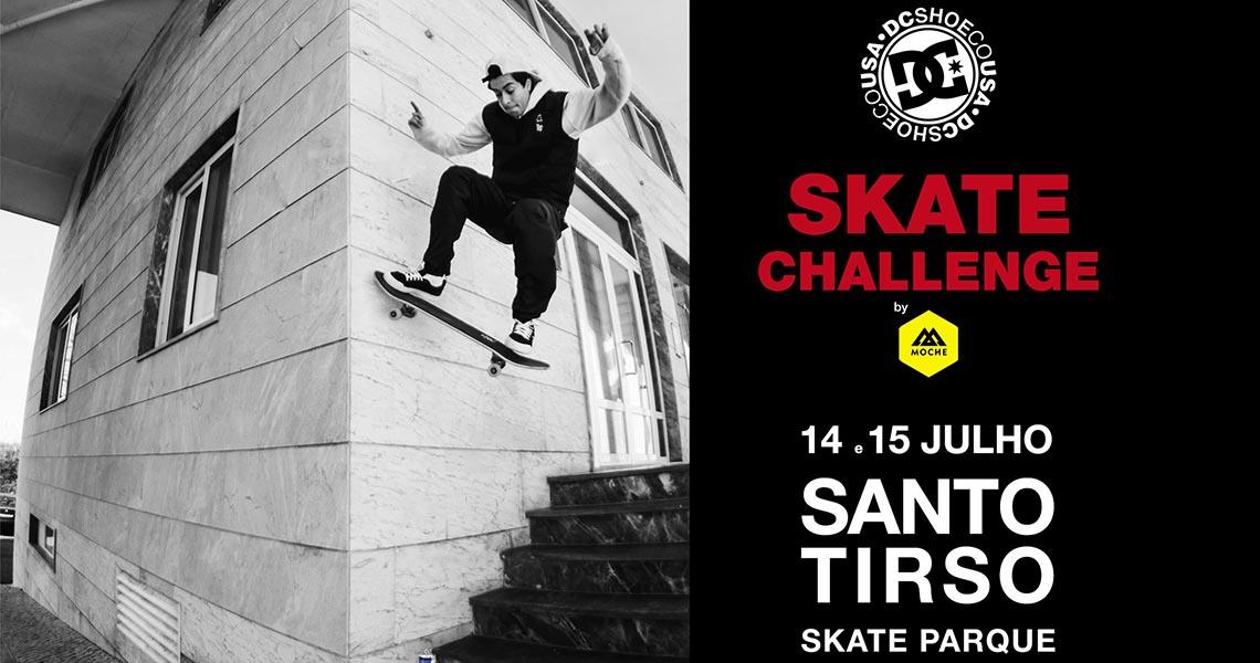 16963DC Skate Challenge by MOCHE 2018|4ª etapa Sto. Tirso 14 e 15 de Julho