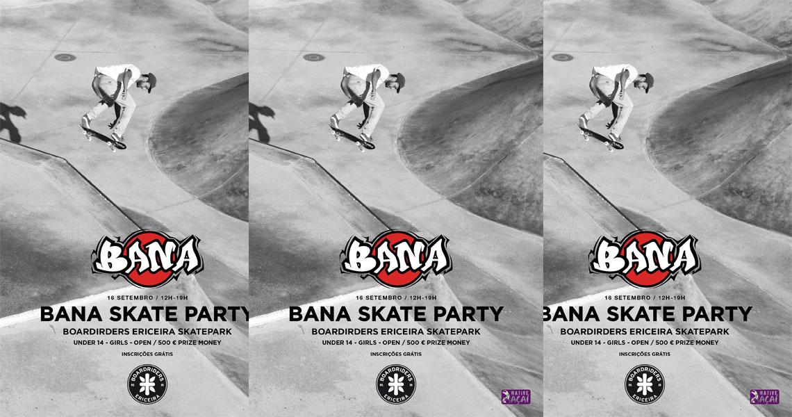 17180BANA Skate Party 2018|16 Setembro Ericeira