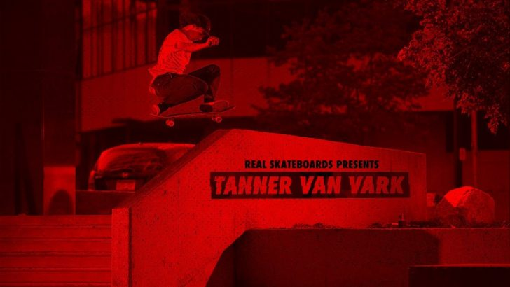 17336REAL Skateboards presents Tanner Van Vark||5:28