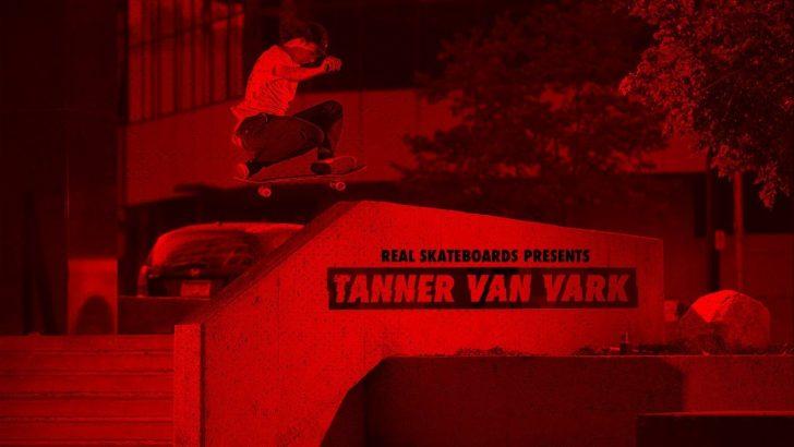 17336REAL Skateboards presents Tanner Van Vark||5:28