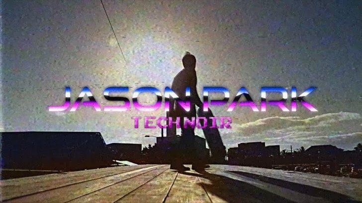 17412Jason Park – Tech Noir||4:50