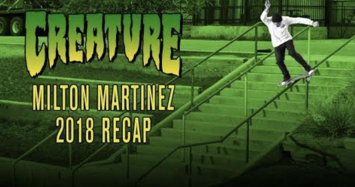 17473Milton Martinez|2018 ReCap|Creature Skateboards||2:52