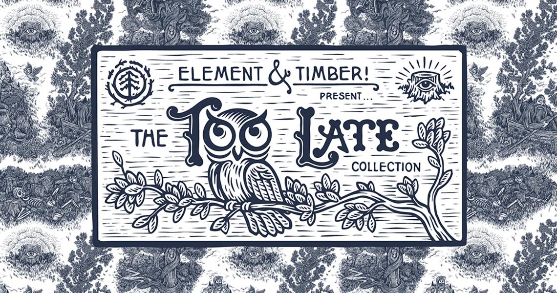 18351COLEÇÃO ELEMENT TIMBER!TOO LATE