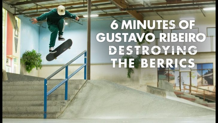 191366 Minutes Of Gustavo Ribeiro Destroying The Berrics||6:04