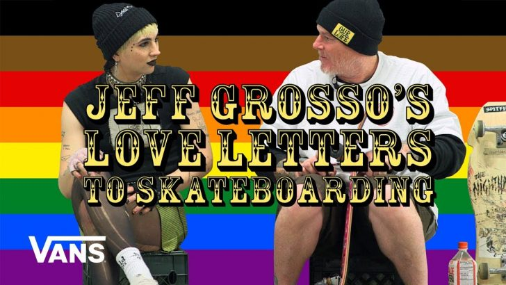 19147Loveletter To LGBTQ+ | Jeff Grosso's Loveletters to Skateboarding||36:41
