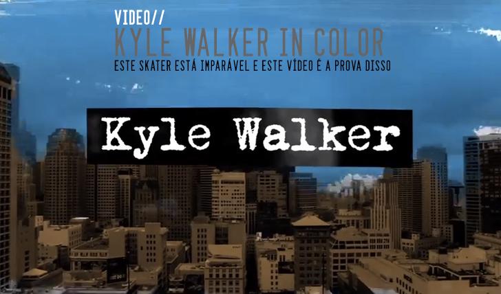1165VOLCOM | Kyle Walker-In Color || 7:25