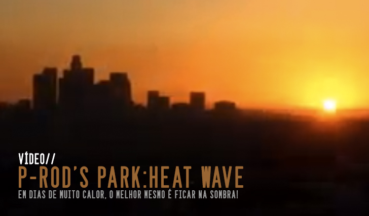 2346P-Rod's Park: Heat Wave || 2:31