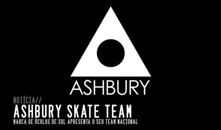 3519ASHBURY Apresenta team de skate nacional