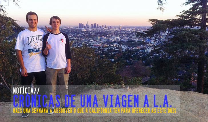 3608Crónicas de uma viagem a L.A. | Pt. 2