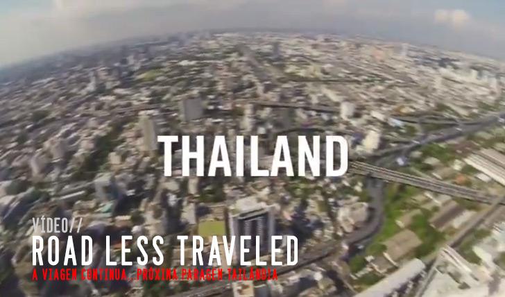 3641FALLEN Road Less Traveled | Thailand | 18:13