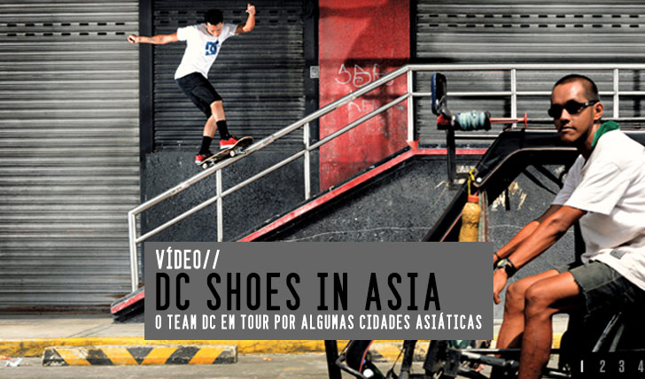 4407DC SHOES: DC in Asia || 3:21