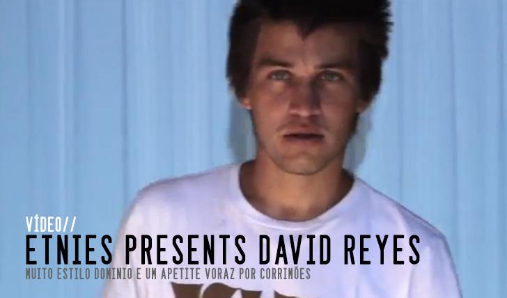 4413ETNIES Presents David Reyes    4:01