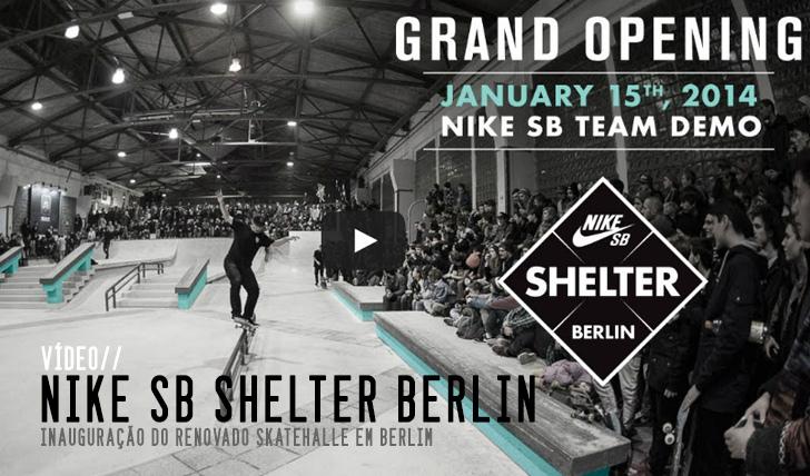 4416Inauguração NIKE SB Shelter Berlim || 2:28