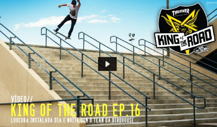 4394THRASHER King of the Road ep. 16    11.05
