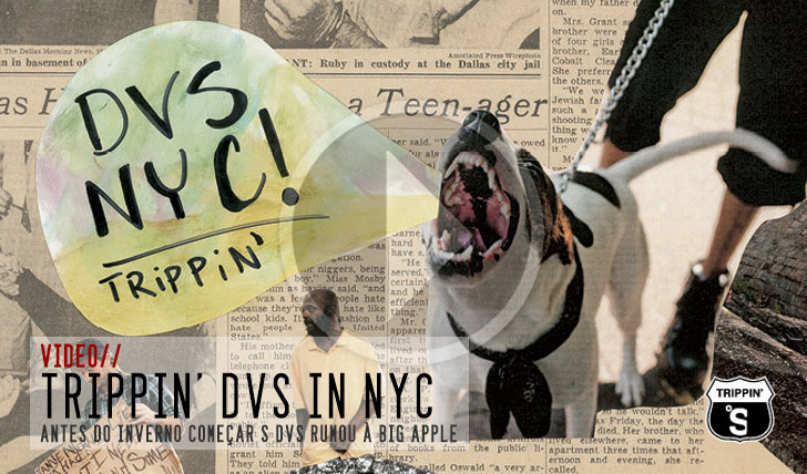 4161Trippin' DVS + NYC    3:22