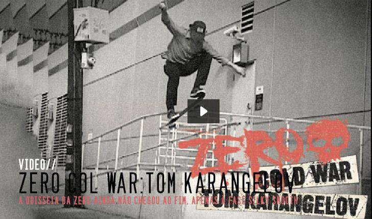4164ZERO Cold War: Tom Karangelov || 3:46