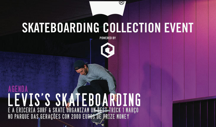 4618Levis Skateboarding Collection Event By Ericeira Surf & Skate