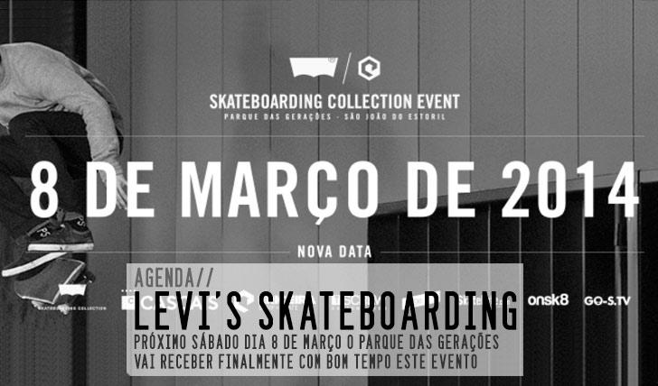 4746Levi's Skateboarding Collection Event by Ericeira Surf & Skate nova data 8 de  Março.