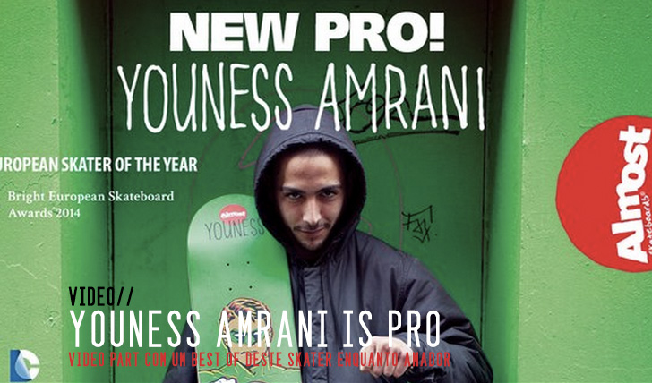 4732Almost Skateboards — Youness Amrani is pro || 4:51