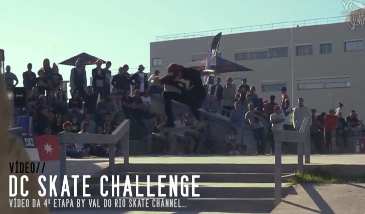 5224DC Skate Challenge|Vídeo da 4ª etapa by Val do Rio Skate Channel