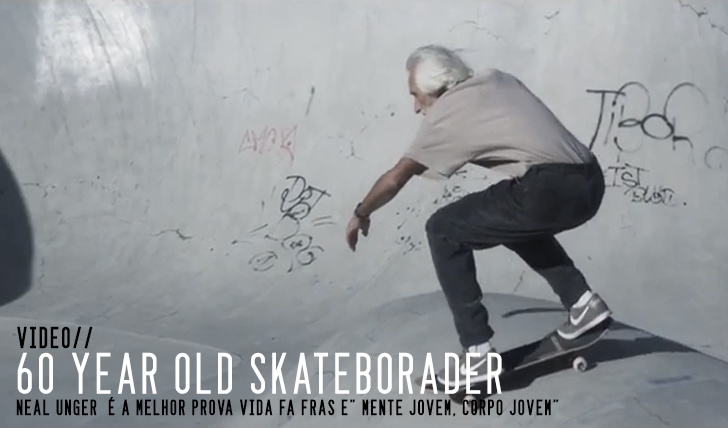 5315Neal Unger – 60 Year old skateboarder || 2:41