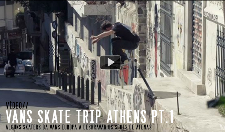 5948Vans Europe Skate Trip Athens Part 1 || 4:21