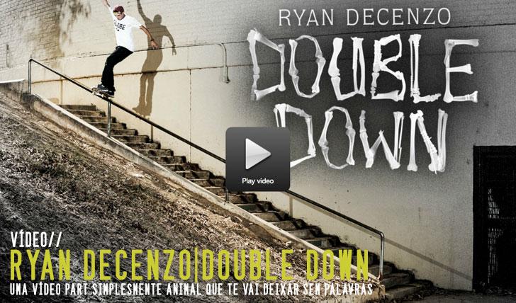 "6110THRASHER| Ryan Decenzo ""Double Down""||6:19"