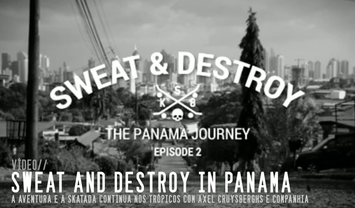 5984Sweat and Destroy in Panama Ep.2 ||3:32