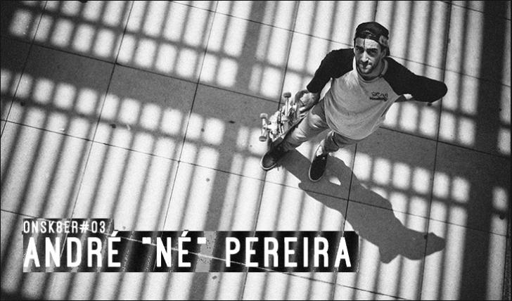 6440ONSK8ER#03  ANDRÉ NÉ PEREIRA