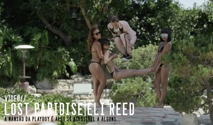"7140""Lost Paradise""  Eli Reed skating the Playboy Mansion||3:26"