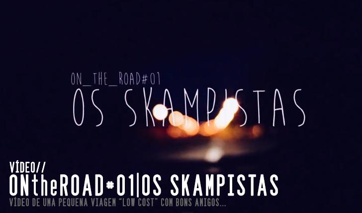"""7079ONtheROAD#01 """"OS Skampistas""""  Vídeo   6:01"""