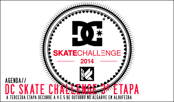 7511DC SKate Challenge 2014|3ª etapa Albufeira 4 e 5 Outubro