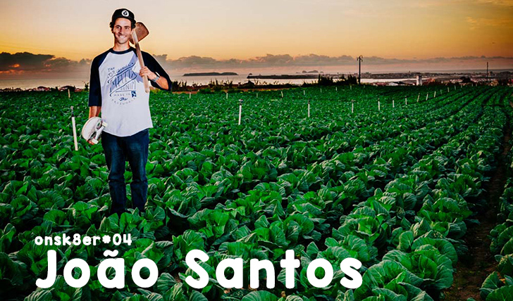 7866ONSK8ER#04 João Santos