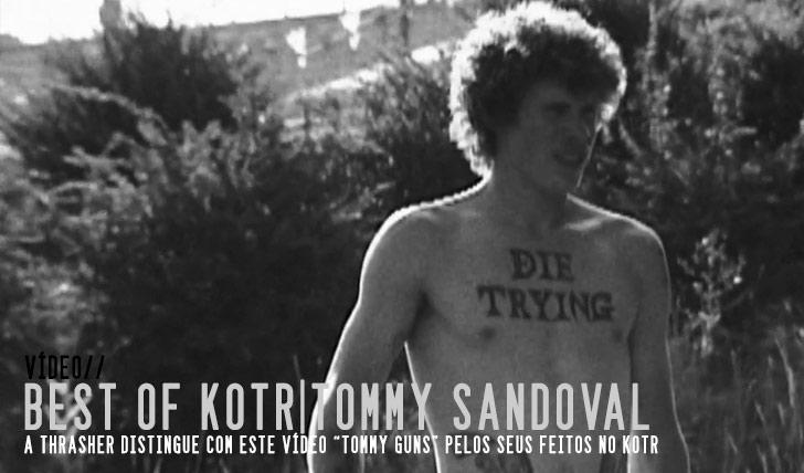 7839THRASHER Best of KOTR Tommy Sandoval  3:13