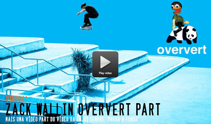 """8026Zack Wallin's """"Oververt"""" Part  3:03"""