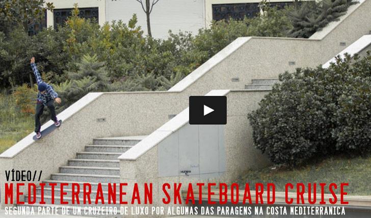 9306The Mediterranean Skateboard Cruise Pt 2||7:08