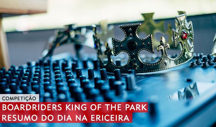 10423BOARDRIDERS King of the Park|Resumo do dia