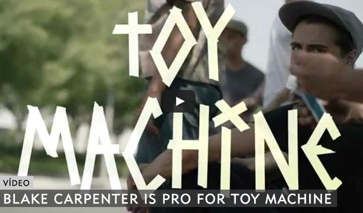 10830Blake Carpenter is PRO for Toy Machine!||1:34