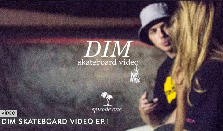 11081DIM SKATEBOARD VIDEO // Ep.1||2:16
