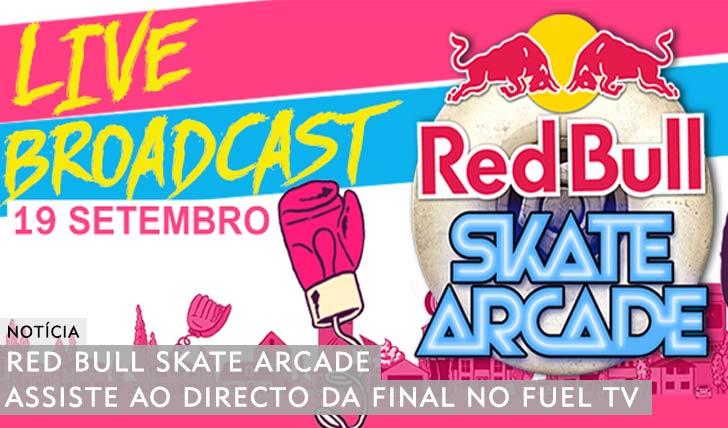 10784Assiste à final do RED BULL Skate Arcade em directo no FUEL TV