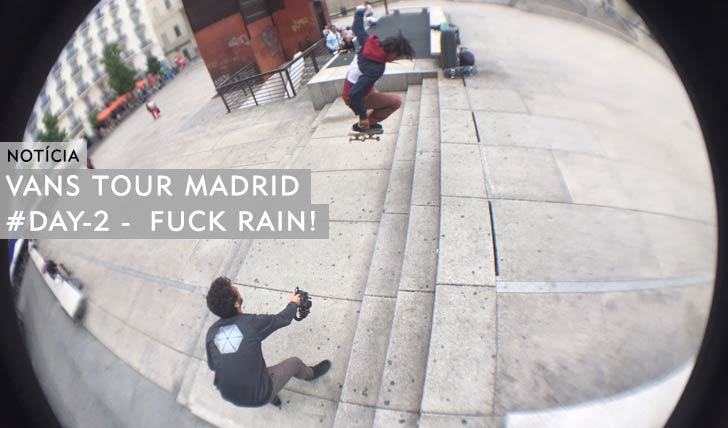 10901VANS TOUR MADRID|#DAY2_Fuck Rain!