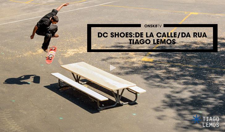 11415DC SHOES: De La Calle/Da Rua Tiago Lemos||4:14