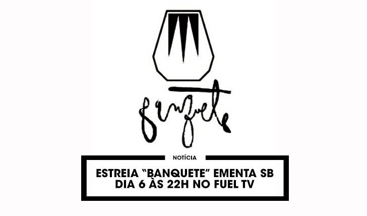 """11544O FUEL TV ESTREIA """"BANQUETE"""""""