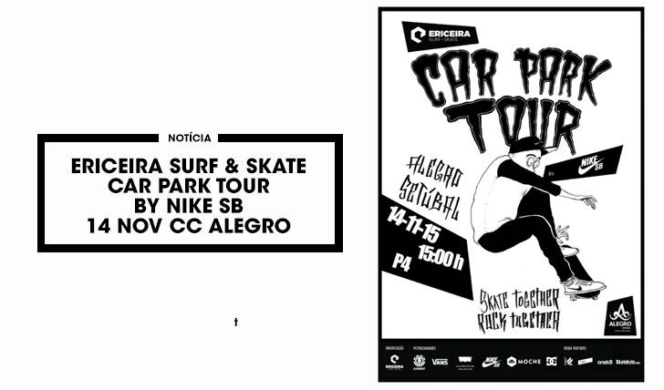 11307ERICEIRA SURF & SKATE Car Park Tour by NIKE SB CC Alegro Setúbal 14 Novembro