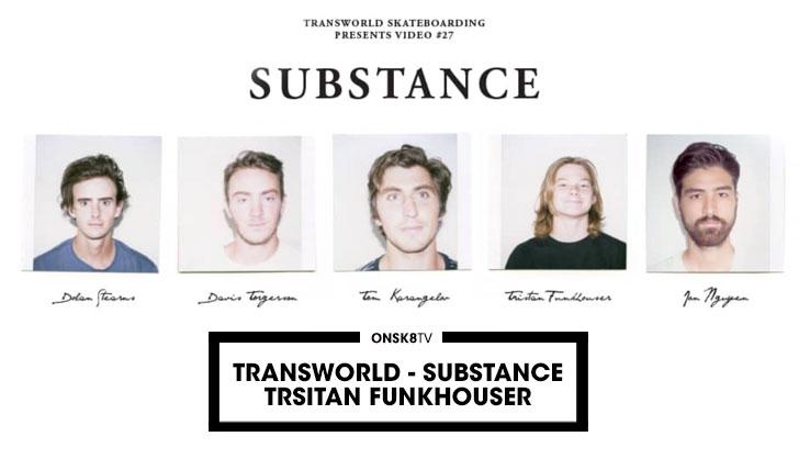 11890Trsitan Funkhouser TRANSWORLD – Substance  5:43